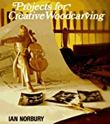 Projects for Creative Woodcarving by Ian Norbury (1995-02-24)