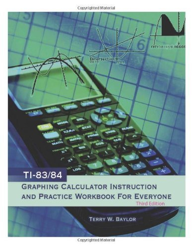 TI-83/84 Graphing Calculator Instruction and Pract by Terry W. Baylor (2013-05-03)