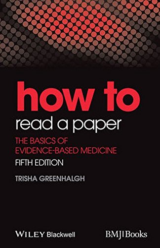Preisvergleich Produktbild How to Read a Paper: The Basics of Evidence-Based Medicine (HOW - How To)