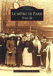 Le métro de Paris : Tome 3