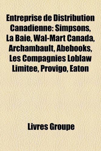 entreprise-de-distribution-canadienne-simpsons-la-baie-wal-mart-canada-archambault-abebooks-les-comp
