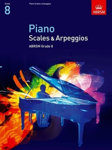 Piano Scales & Arpeggios, Grade 8 (Abrsm Scales & Arpeggios) by ABRSM (2008) Sheet music