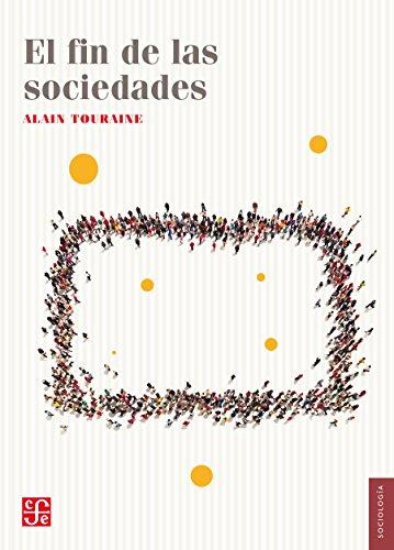 El fin de las sociedades por Alain Touraine