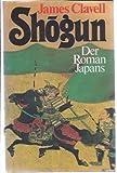 Shogun. Der Roman Japans. Deutsch von Werner Peterich - James Clavell