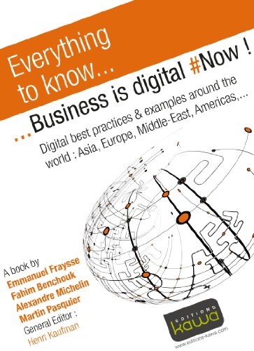 everything-to-know-business-is-digital-digital-best-practices-examples-around-the-world-asia-europe-