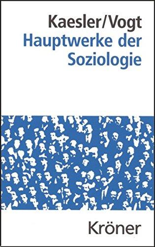 Hauptwerke der Soziologie (Kröners Taschenausgaben (KTA))