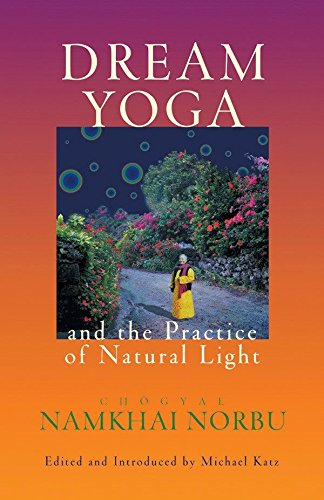 Dream Yoga And The Practice Of Natural Light por Chogyal Namkhai Norbu