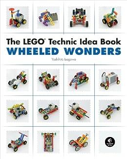 The LEGO Technic Idea Book: Wheeled Wonders par [Isogawa, Yoshihito]