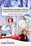 kiDIYs -Schnippeln-Kleben-Fertig! Die Eiskönigin 2: 26 Blatt Bastelkarton -