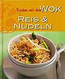 Kochen mit dem Wok Reis & Nudeln