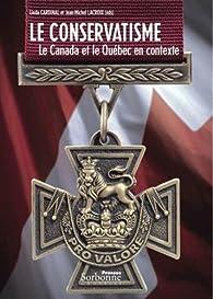 Le conservatisme : Le Canada et le Québec en contexte par Andrew Ives