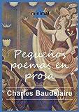 Libros Descargar en linea Pequenos poemas en prosa Grandes Clasicos (PDF y EPUB) Espanol Gratis