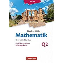 Bigalke/Köhler: Mathematik - Hessen - Ausgabe 2016 / Leistungskurs 2. Halbjahr - Band Q2: Schülerbuch