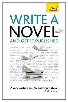 Write a Novel and Get it Published: Teach Yourself Ebook Epub by [May, Stephen]