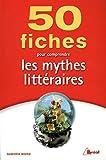 Telecharger Livres 50 fiches pour comprendre les mythes litteraires (PDF,EPUB,MOBI) gratuits en Francaise