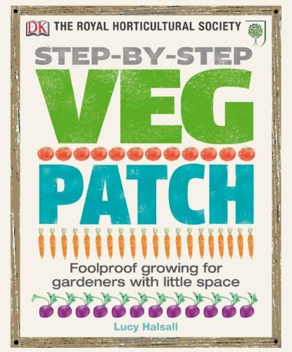 By Lucy Halsall - RHS Step-by-Step Veg Patch