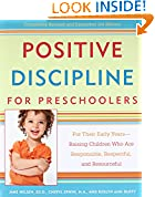 #6: Positive Discipline for Preschoolers: For Their Early Years--Raising Children Who are Responsible, Respectful, and Resourceful (Positive Discipline Library)