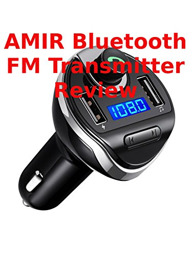 Review: Amir Bluetooth FM Transmitter Review [OV]