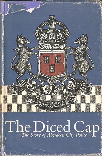 Diced Cap: Story of Aberdeen City Police (Cap Aberdeen)