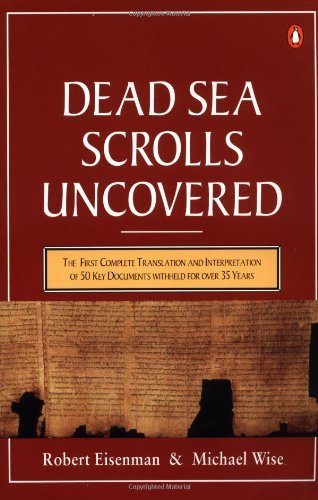 The Dead Sea Scrolls Uncovered: The First Complete Translation and Interpretation of 50 Key Documents withheld for Over 35 Years by Robert H. Eisenman (1993-11-01)