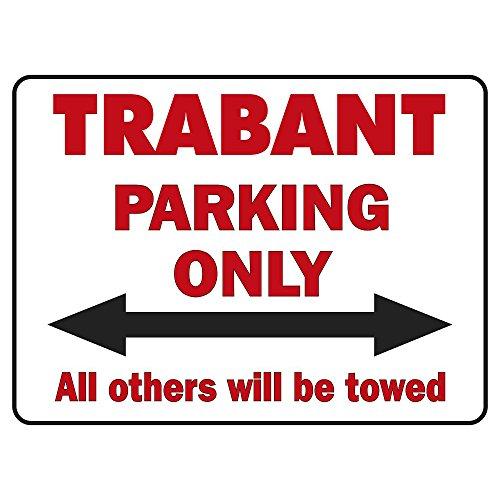 Kunststoff-Schild -Parkschild - Trabant parking only - Gr.ca.40 x 30 cm - 303073