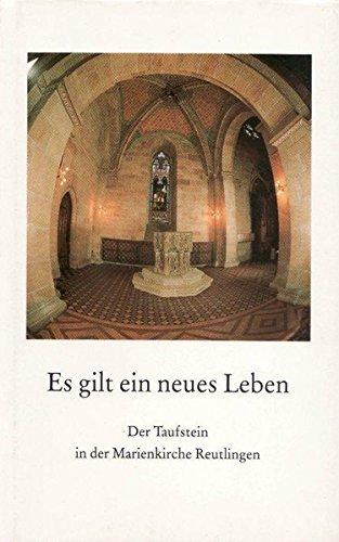 Es gilt ein neues Leben: Der Taufstein in der Marienkirche Reutlingen