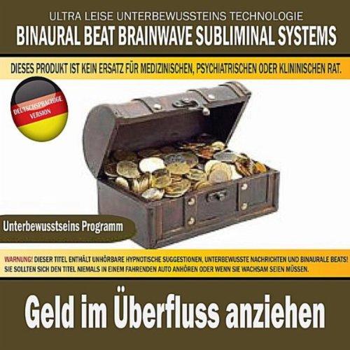 Geld Im Überfluss Anziehen (Deutschsprachige Version) (Binaural Beat Brainwave)