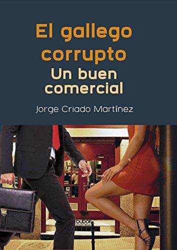 El Gallego Corrupto. Un buen comercial