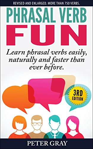 Phrasal Verb Fun: Learn phrasal verbs easily, naturally and faster than ever before (English Edition) por Peter Gray