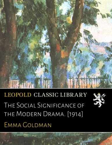 The Social Significance of the Modern Drama. [1914]