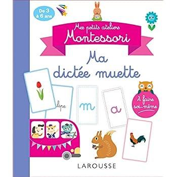 Mes petits ateliers Montessori - Ma dictée muette