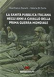 La sanità pubblica italiana negli anni a cavallo della prima guerra mondiale: Scaffale aperto