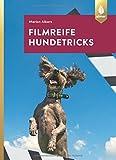Filmreife Hundetricks: Tricktraining – nicht nur für angehende Filmhunde