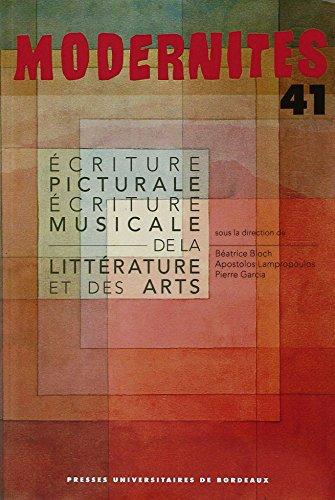 Ecriture picturale, écriture musicale de la littérature et des arts