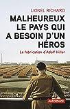 Image de Malheureux le pays qui a besoin d'un héros: La fabrication d'Adolf Hitler