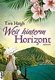 Weit hinterm Horizont (Hawaii-Saga 1) von Tara Haigh