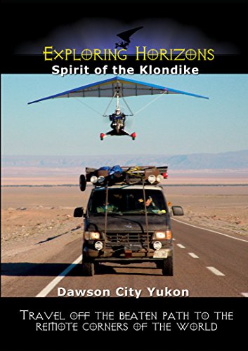 exploring-horizons-spirit-of-the-klondike-dawson-city-yukon-ov