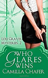 Who Glares Wins (Lexi Graves Mysteries, Book 2): Volume 2