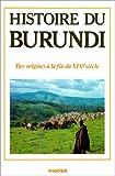 Histoire du burundi : des origines a la fin du xixe siecle