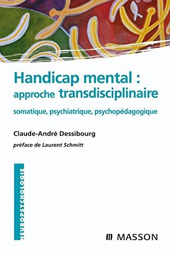 Handicap : approche transdisciplinaire : Somatique, psychiatrique, psychopédagogique (Ancien prix éditeur : 43 euros) par Claude-André Dessibourg
