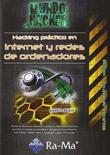 Hacking práctico en Internet y redes de ordenadores (Informatica General) por Antonio Ángel Ramos Varón