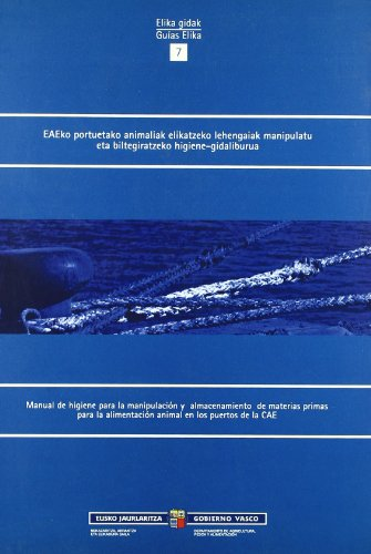 Descargar Libro Eaeko Portuetako Animaliak Elikatzeko Lehengaiak Manipula (Elika Gidak - Guias Elika) de Unknown