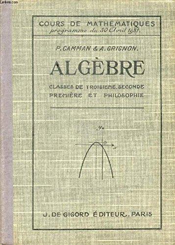 ALGEBRE, CLASSES DE 3e, 2de, 1re ET PHILOSOPHIE