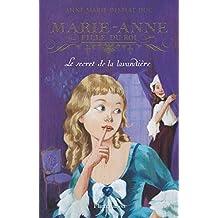 Marie-Anne, fille du roi, Tome 3 : Le secret de la lavandière