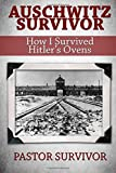 Best Book On Hitlers - Auschwitz Survivor: How I Survived Hitler's Ovens: Volume Review