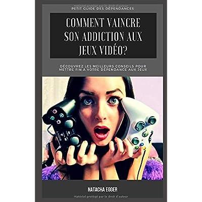 Petit Guide des Dépendances - COMMENT VAINCRE SON ADDICTION AUX JEUX VIDEOS?: Découvrez les meilleurs conseils pour mettre fin à votre dépendance aux jeux