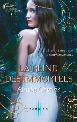 La reine des Immortels : T2 - Le destin d'une déesse par Aimée Carter