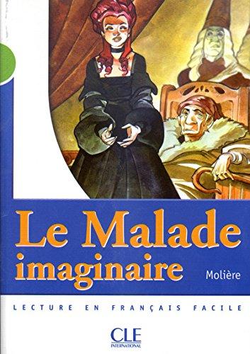 Le Malade imaginaire - Niveau 2 - Lecture Mise en scne - Livre