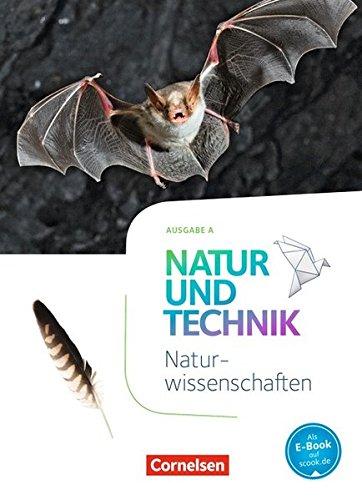 Natur und Technik - Naturwissenschaften: Neubearbeitung - Ausgabe A: 5./6. Schuljahr: Naturwissenschaften - Schülerbuch
