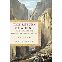 [( Return of a King: The Battle for Afghanistan, 1839-42 )] [by: William Dalrymple] [Apr-2013]